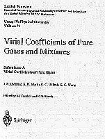 Viriai Coefficients of Pure Gases. J. H. Dymond, K. K Marsh, R. C. Withoit, K. C. Wong Edited by M. Frenkel and K.N. Marsh